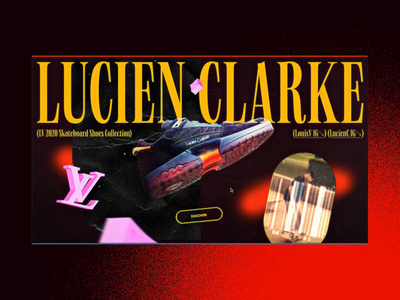 LV Lucien Clarke's Signature Concept #1 🛹- 3D interaction sneakers video 3d animation 3d experimentation experiment branding street skateboard luxury webdesign website ux design ui design interface typography animation concept interaction art direction