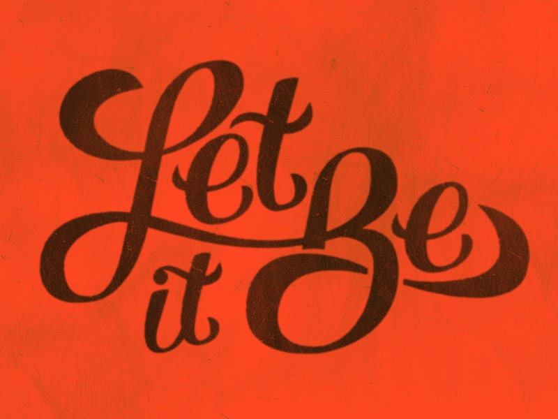 Let It Be type typography lettering script