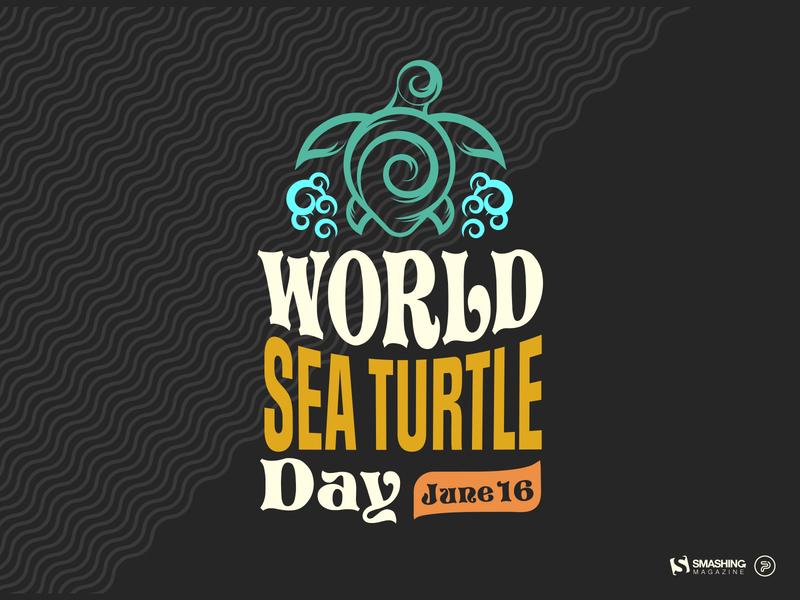 World Sea Turtle Day - Smashing Calendar dark artist smashing magazine typograhy color june world sea wave calendar smashing turtle colorful graphicdesigns graphicdesign graphic art illustration art illustration