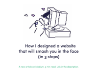 How I designed a website that will smash you in the face