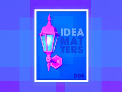 Idea Matters Poster Designs