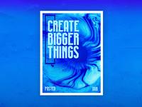 Create Bigger Things Poster Design