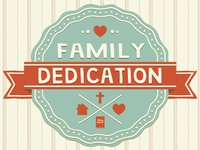 Family Dedication (updated)