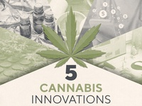 5 Cannabis Innovations Infographic Header