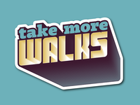 take more walks