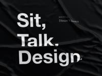 Sit, Talk, Design.