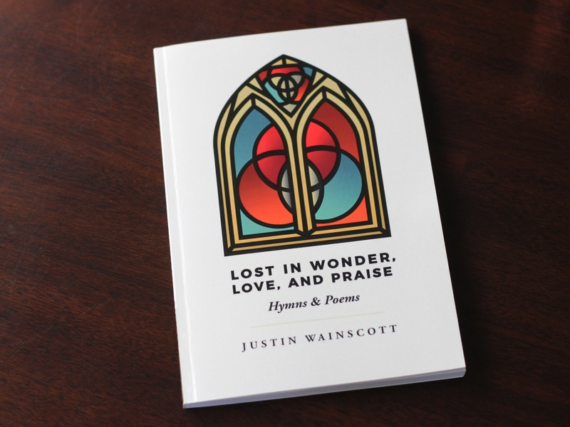 Lost in Wonder, Love, and Praise: Hymns & Poems by Jeff Thompson on