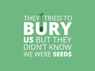 They Tried To Bury Us icon plant green quotes font
