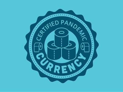 Pandemic Currency coronavirus covid-19 pandemic badge logo badge toiletpaper