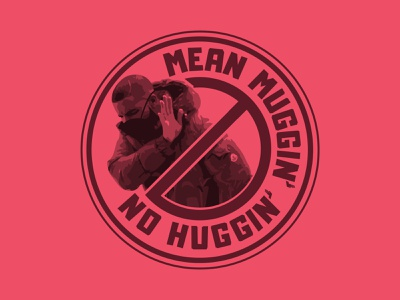 Mean Muggin' No Huggin' badge covid-19 drake