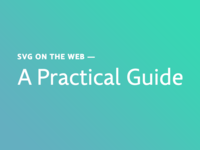 A practical guide to SVG on the web