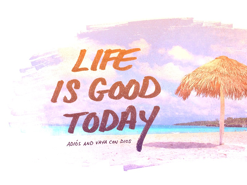 Life Is Good Today beach sand lettering type typography design gradient