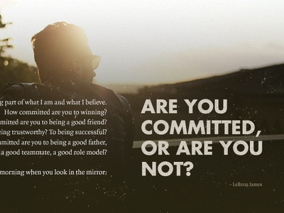 Are You Committed? lebron quote design type bold distress grunge