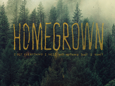 H O M E G R O W N outdoors lettering type typography grunge distressed distress noise texture brush art backpacking