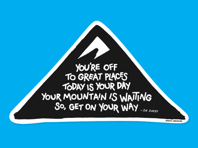 Your Mountain Is Waiting stickermule sticker inspiration quote drsuess summer mountain type lettering illustration
