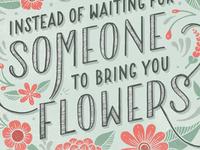 I'll Buy My Own Damn Flowers