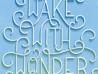 Wake with wonder dribbble