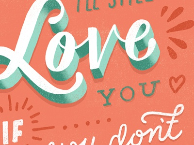 I'll Still Love You If.... typography daily dishonesty lettering hand lettering publishing book print design illustration humor