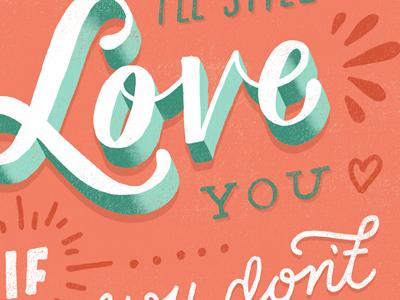I'll Still Love You If....