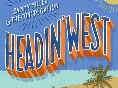 Headin' West typography lettering type hand lettering design graphic design music cd album california