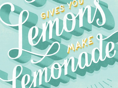 When Life Gives You Lemons typography type lettering hand lettering illustration script food quotes 3d