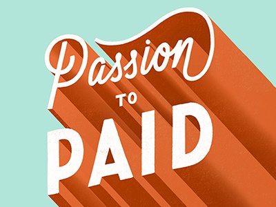 Passion to Paid vintage shading illustration 3d typography hand lettering lettering