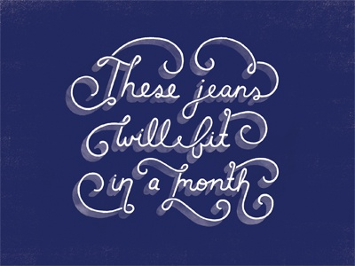 These Jeans Will (Not) Fit in a Month typography hand lettering lettering curls daily dishonesty lies