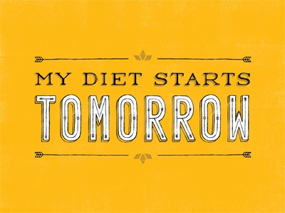 My Diet Starts Tomorrow typography lettering hand lettering diet tomorrow illustration daily dishonesty