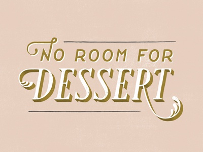 No Room For Dessert typography lettering hand lettering daily dishonesty