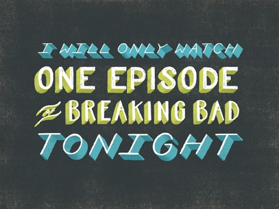 One Episode of Breaking Bad typography hand lettering daily dishonesty breaking bad