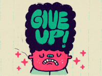 Give Up!