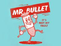 Mr. Bullet