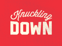 Knuckling Down