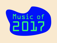 My favourite 25 singles and albums of 2017