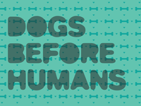 Dogs Before Humans