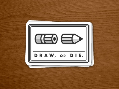 D R A W ,   O R   D I E . stickermule sticker pencil join or die draw or die