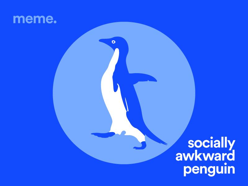 Meme socially awkward penguin