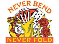 Never Bend Never Fold