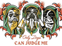 Only Dogs Can Judge Me