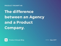 Product Prompt #8 on Product Disrupt Blog