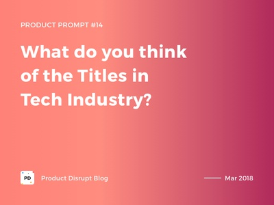 Product Prompt #14 on Product Disrupt Blog job titles tech gradient typography quote blog design product