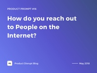 Product Prompt #16 on Product Disrupt Blog