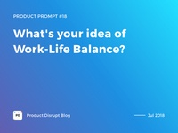 Product Prompt #18 on Product Disrupt Blog