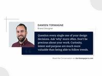 A Conversation with Damien Terwagne – Brand Designer