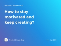 Product Prompt #27 on Product Disrupt Blog