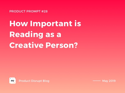 Product Prompt #28 on Product Disrupt Blog promotion graphic banner reading creativity story blog article