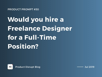 Product Prompt #30 on Product Disrupt Blog poster typography montserrat graphic post blog story medium freelance hiring job banner