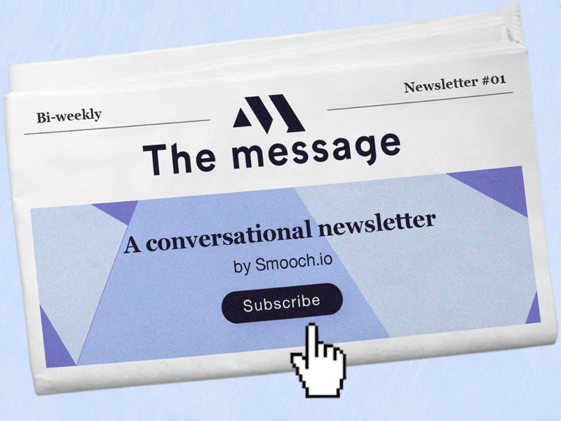 The Message newsletter by Smooch messaging chat subscribe smooch.io technology newsletter