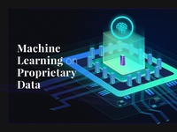 Machine Learning on Proprietary Data