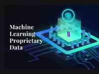 Machine Learning on Proprietary Data